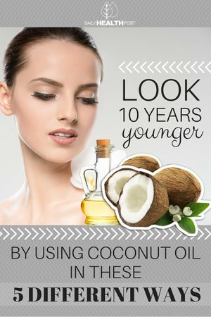 Look 10 Years Younger By Using Coconut Oil In These 5 Different Ways