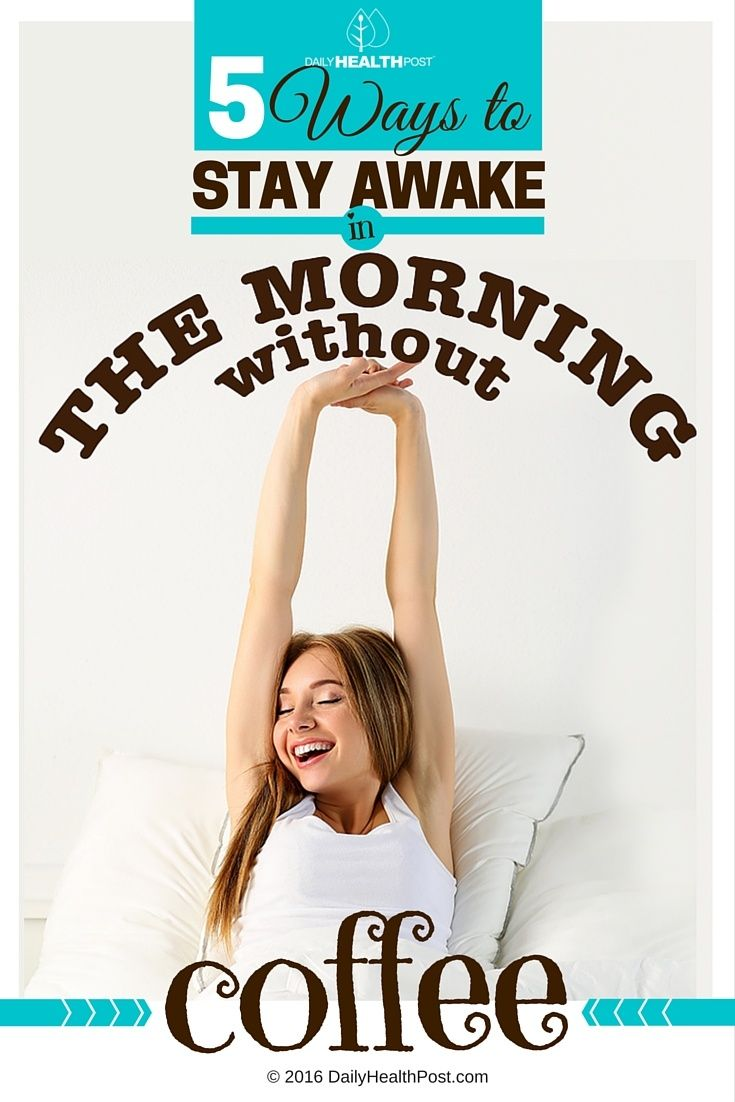 01 5 Ways to Stay Awake in the Morning Without Coffee (1)