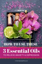 Use-These-3- Essential-Oils-To-Relieve-Anxiety-And-Depression