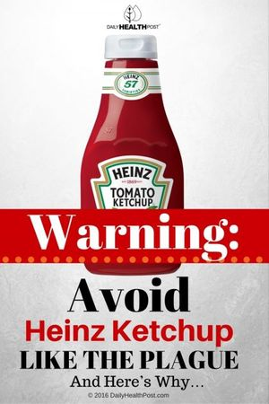 warning-avoid-heinz-ketchup-like-the-plague-and-here-why