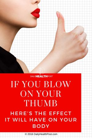 if-you-blow-on-your-thumb-heres-the-effect-it-will-have-on-your-body