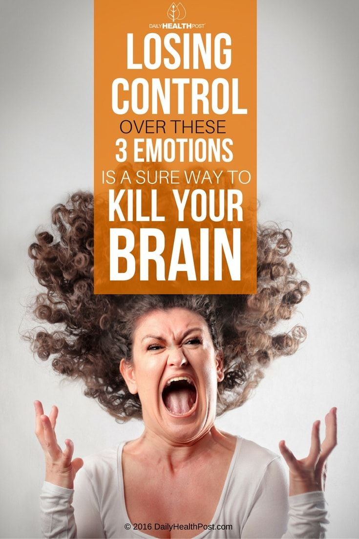 losing-control-over-these-3-emotions-is-a-sure-way-to-kill-your-brain