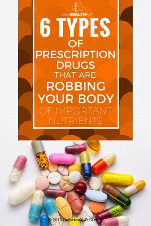 6-types-of-prescription-drugs-that-are-robbing-your-body-of-important-nutrients