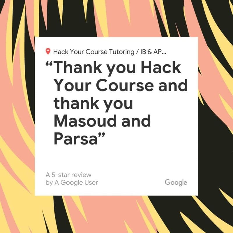 "google review ""Thank you hack your course and thank you Masoud and Parsa"" for hack your course tutoring service"