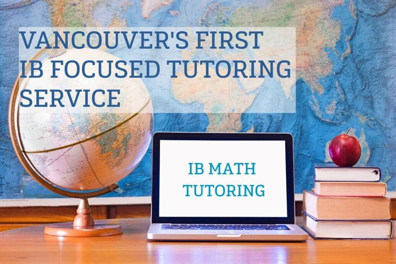 IB MATH TUTORING SERVICE WITH HACK YOUR COURSE AP AND IB TUTORING IN VANCOUVER AND WEST VANCOUVER