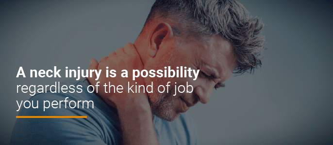 neck injuries are possible in any type of job