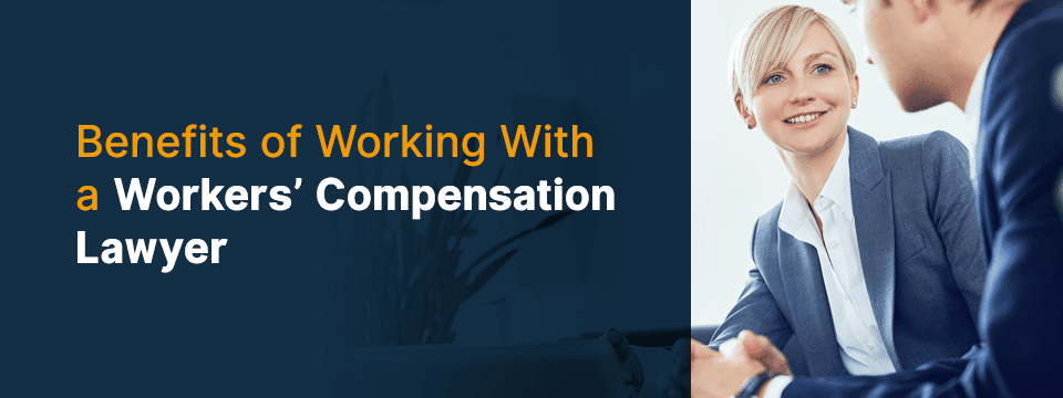 Benefits of Working With a Workers' Compensation Lawyer