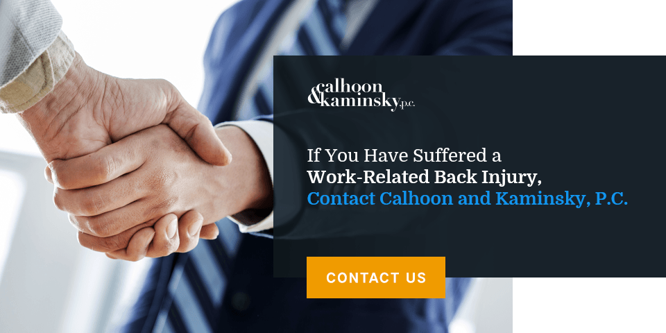 contact Calhoon & Kaminsky if you have suffered a work-related back injury