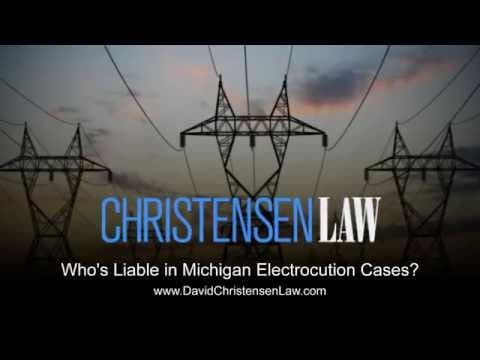 Who's Liable in Michigan Electrocution Cases?