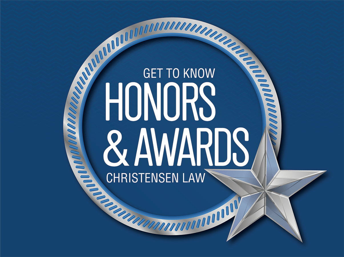 CHRISTENSEN LAW Honors and Awards