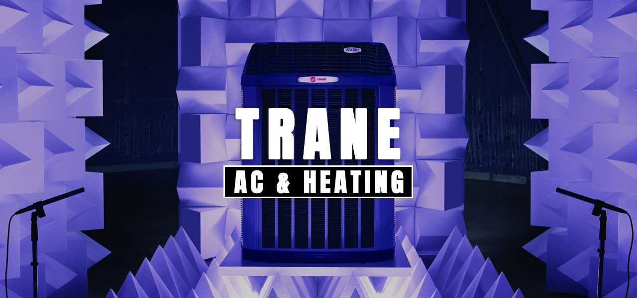 Trane Air Conditioning and Heating in Houston