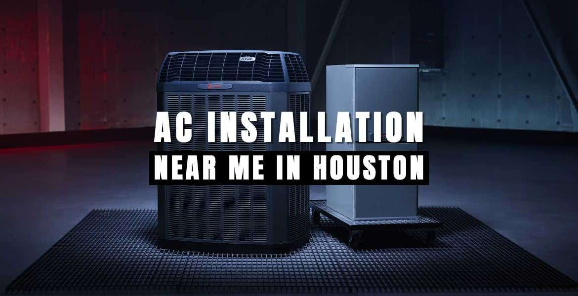 """AC Installation Near Me in Houston"""