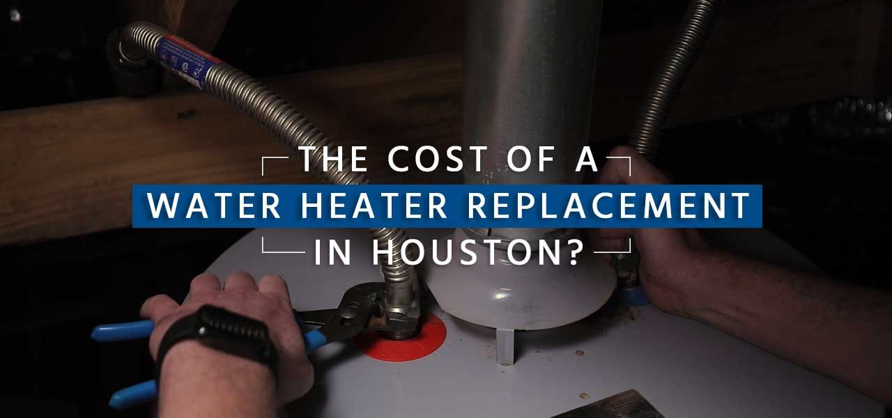 Cost of Replacing a Water Heater in Houston