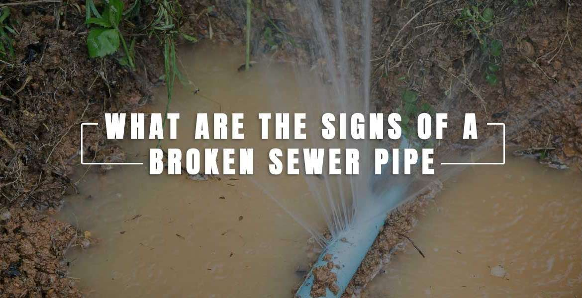 """""""What are the Signs of a Broken Sewer Pipe?"""""""