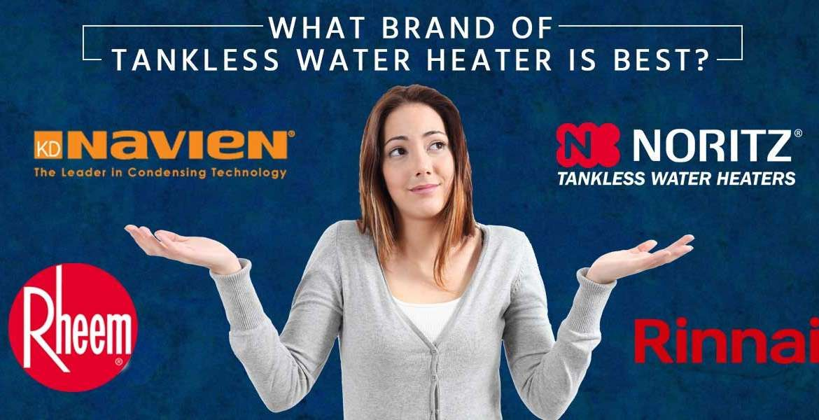 """""""What Brand of Tankless Water Heater is Best?"""""""