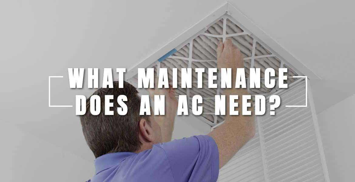 """""""What Maintenance Does an Air Conditioner Need?"""""""