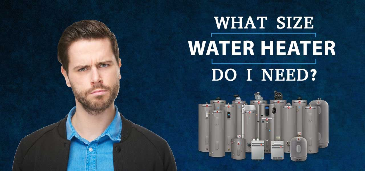 """What Size Water Heater Do I Need?"""