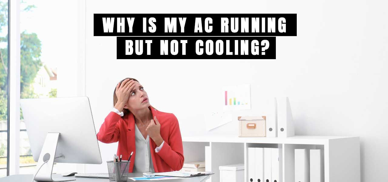 """Why is My AC Running but Not Cooling?"""