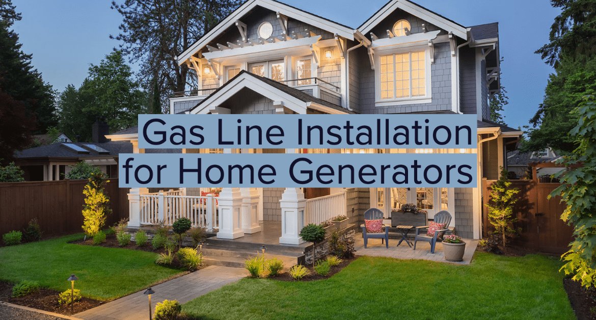 Gas Line Installation for Home Generators