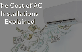 The Cost of AC Installations Explained