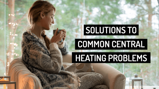 solutions to common central heating problems article by Nick's plumbing