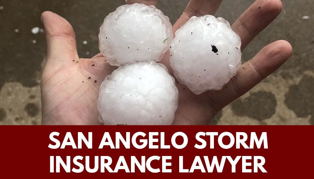 SAN ANGELO STORM DAMAGE INSURANCE LAWYER