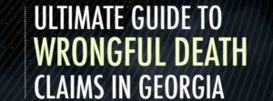 ultimate guide to wrongful death claims in georgia
