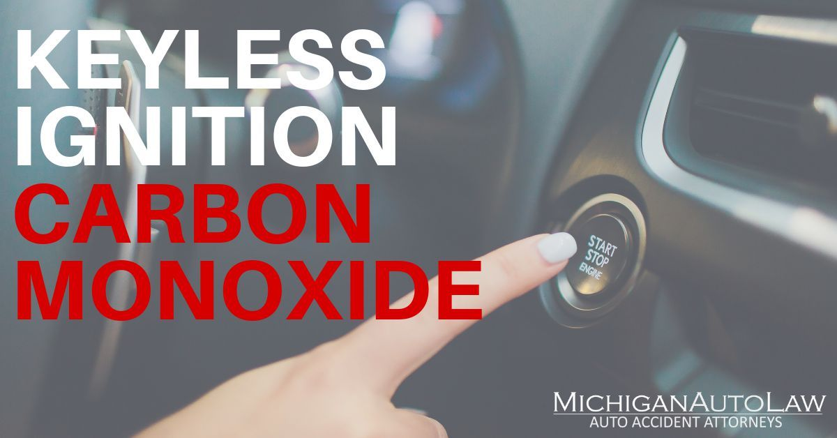 Keyless Ignition Danger: Carbon Monoxide Poisoning | Michigan Auto Law
