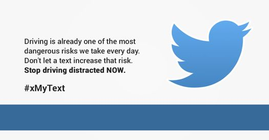 """""""Driving is already one of the most dangerous risks we take every day. Don't let a text increase the risk. Stop driving distracted NOW."""
