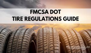 FMCSA DOT Tire Regulations Guide | Michigan Auto Law