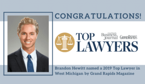 Top Lawyers 2019 in Grand Rapids: Attorney Brandon Hewitt Named