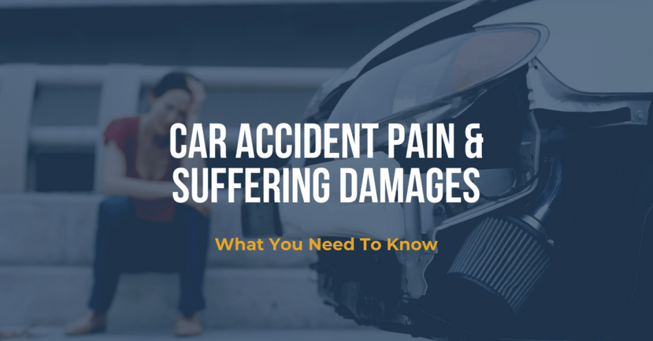 Car Accident Pain and Suffering Damages