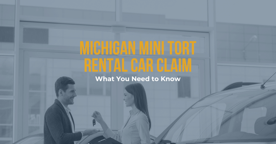 Michigan Mini Tort Rental Car Claim: What You Need To Know