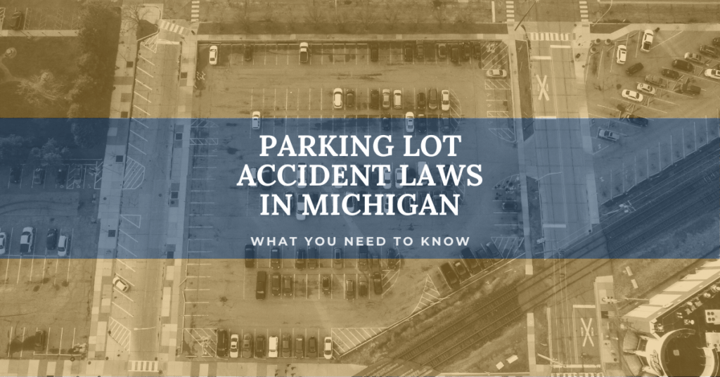 Parking Lot Accident Laws in Michigan: What You Need To Know