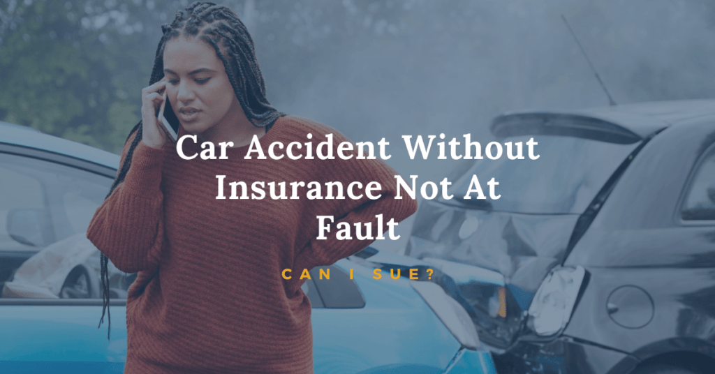 Car Accident Without Insurance Not At-Fault: Can I Sue?