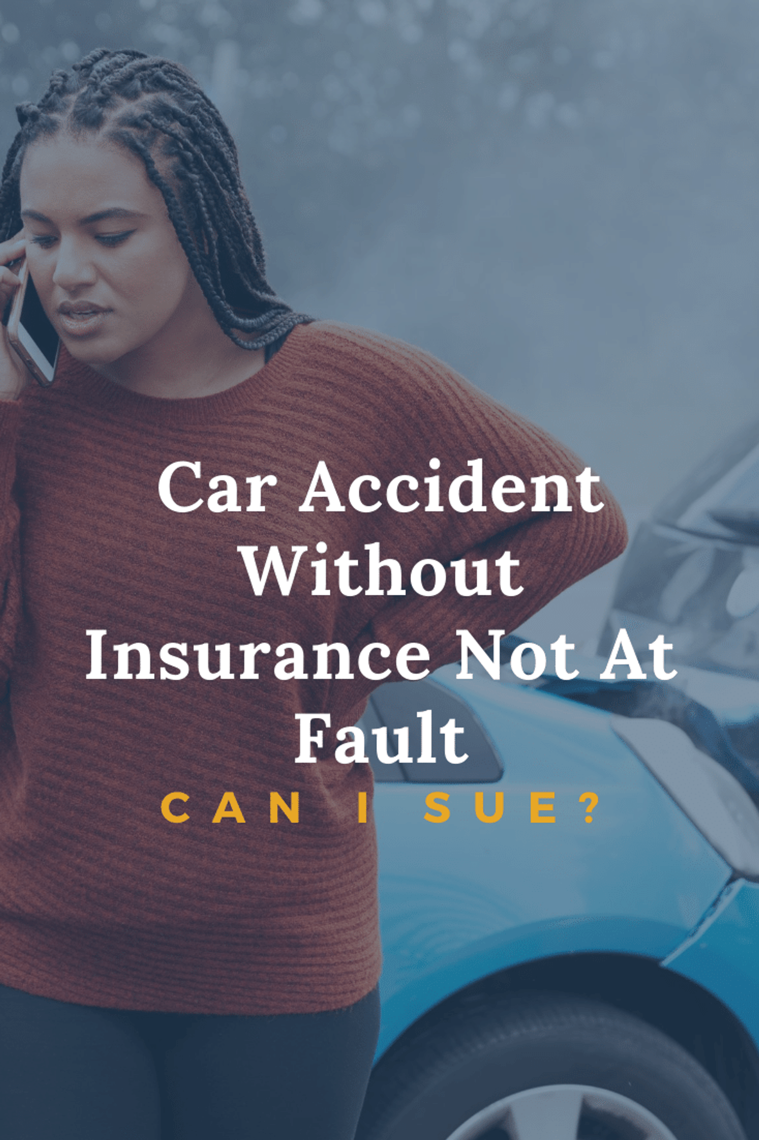 Car Accident Without Insurance And Not At-Fault: Can I Sue?
