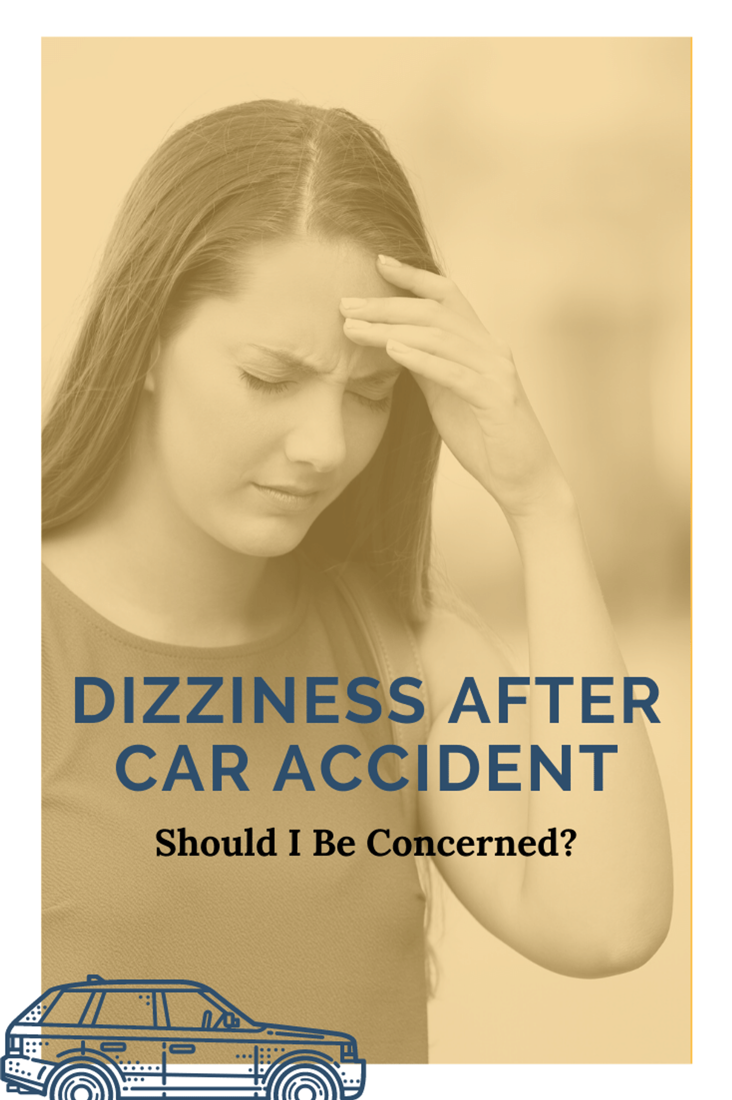 Dizziness After Car Accident: Should I Be Concerned?