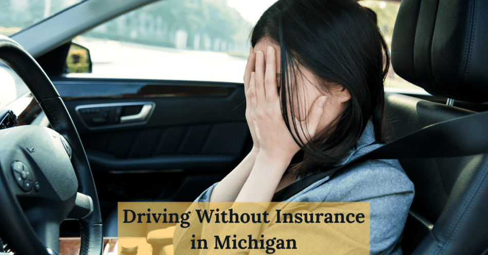 Driving Without Insurance in Michigan: What You Need To Know