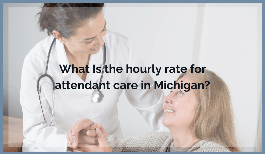 Hourly Rate For Attendant Care Guidelines For Michigan