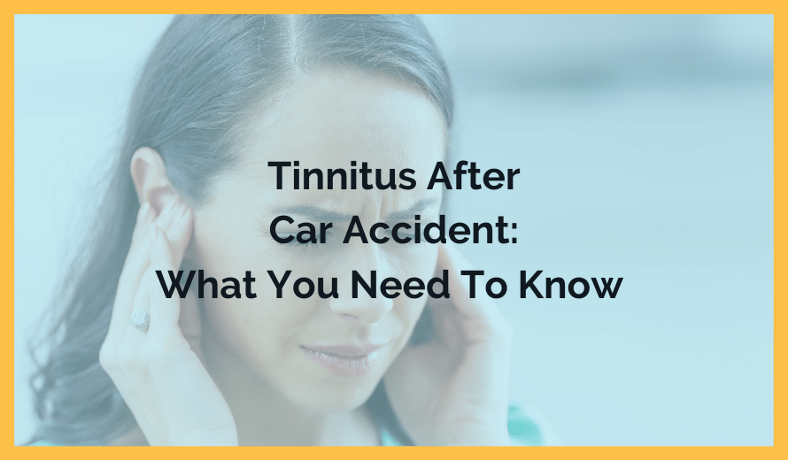 Tinnitus After Car Accident: What You Need To Know