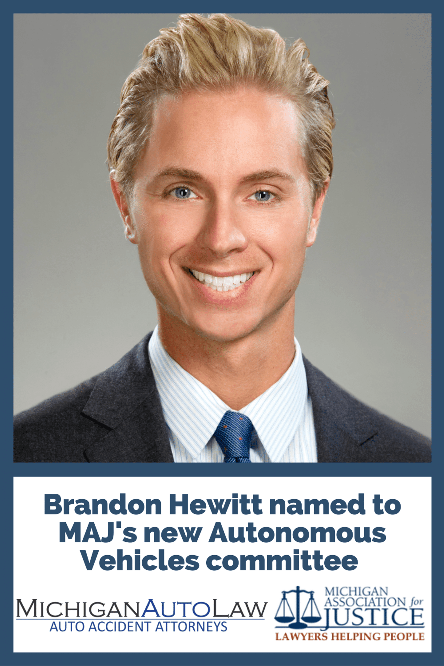 Attorney Brandon Hewitt Appointed Chair of Michigan Association for Justice\'s Autonomous Vehicles Committee