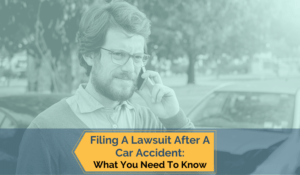 Filing A Lawsuit After A Car Accident: What You Need To Know