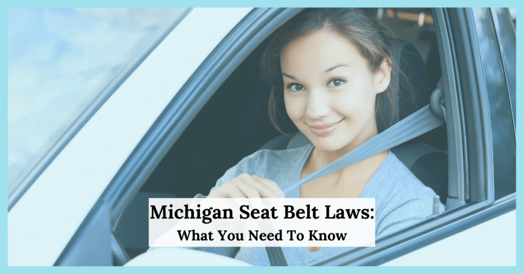 Michigan Seat Belt Laws: What You Need To Know