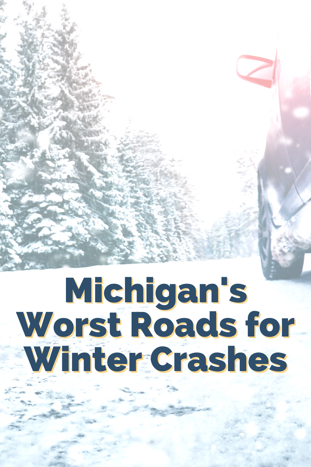 Winter Driving Accident Statistics and 10 Roads To Avoid In Michigan Winters