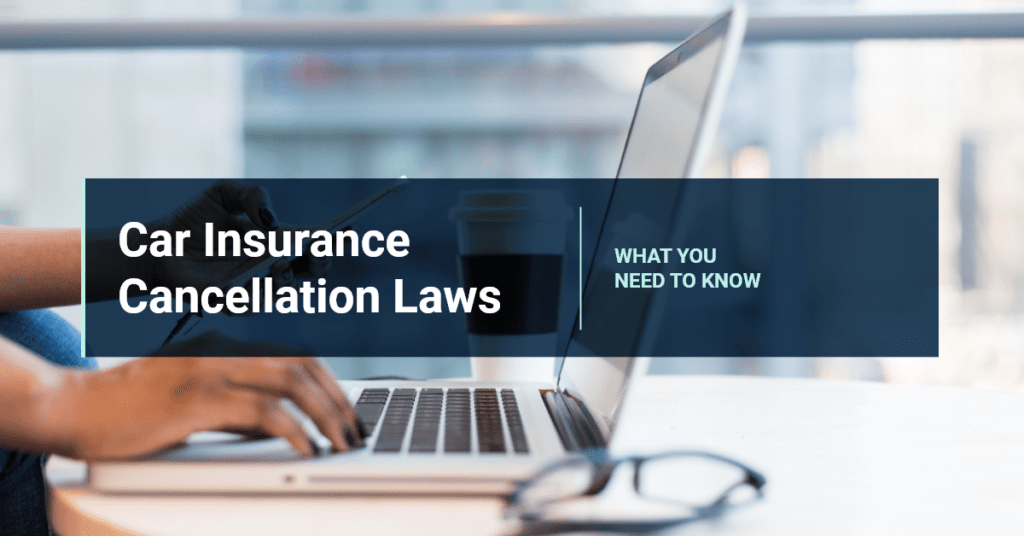 Car Insurance Cancellation Laws: What You Need To Know