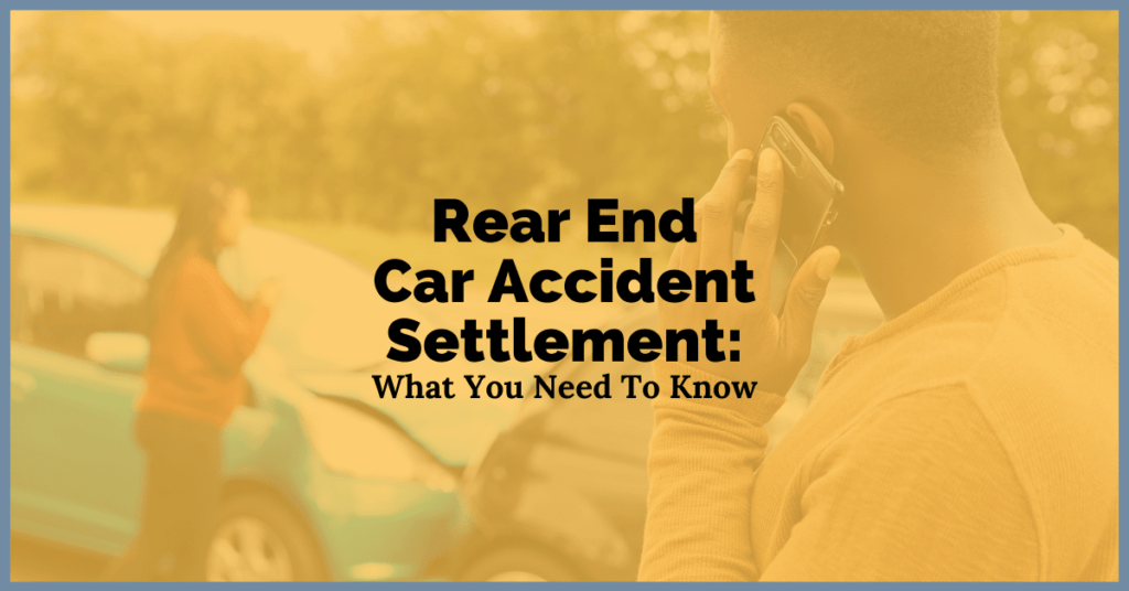 Rear End Car Accident Settlement What You Need To Know