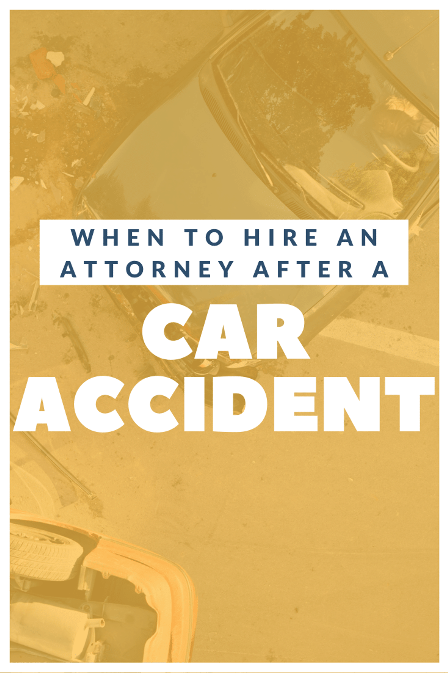 When To Hire An Attorney After A Car Accident Explained