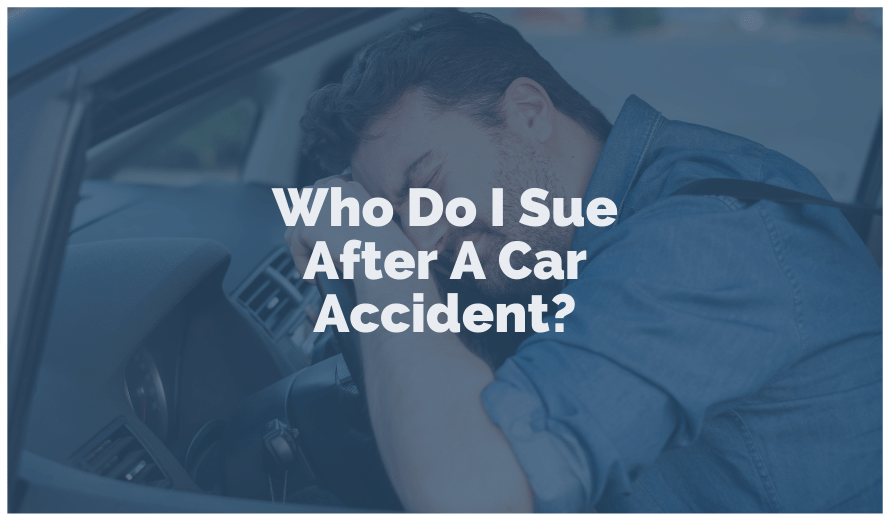 Who Do I Sue After A Car Accident?