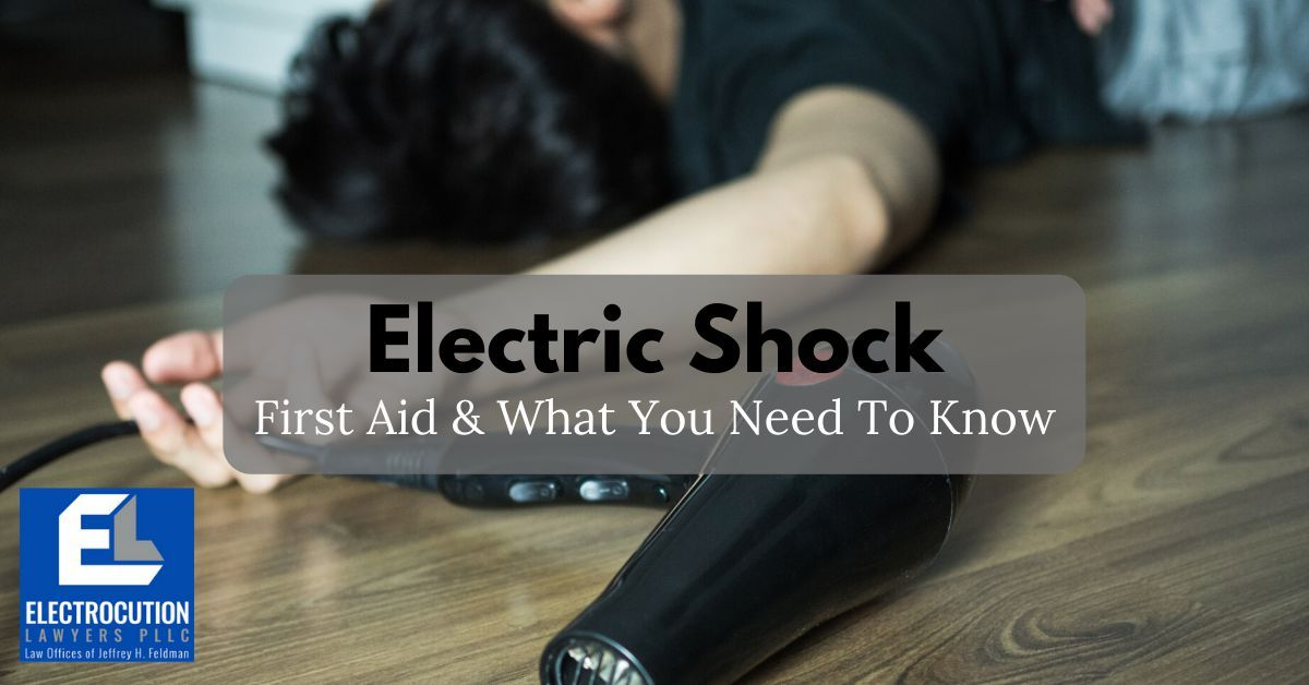 Electric Shock First Aid: What You Need To Know