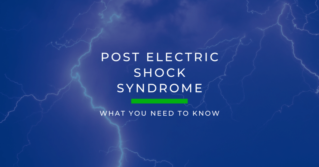 Post Electric Shock Syndrome: What You Need To Know